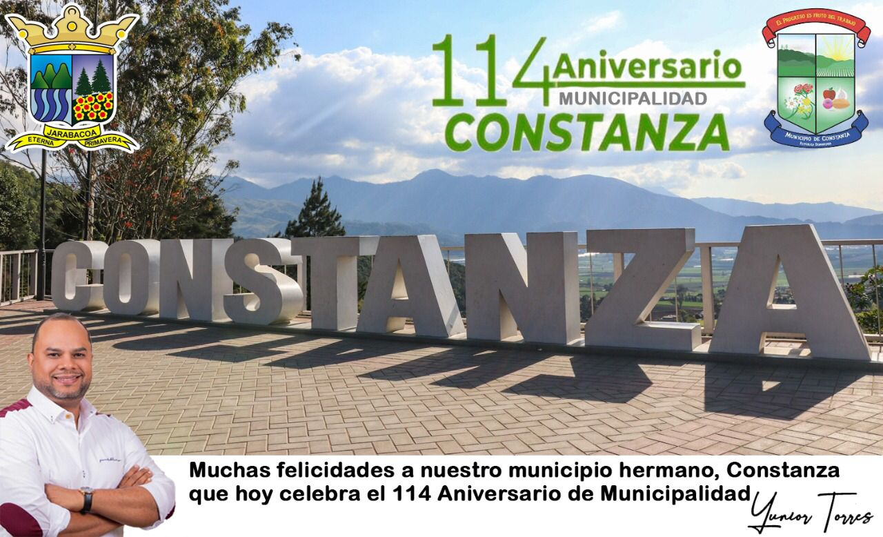 Muchas Felicidades a Constanza y sus Munícipes, 114 Aniversario